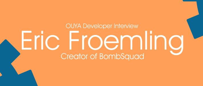 Interview with Eric Froemling
